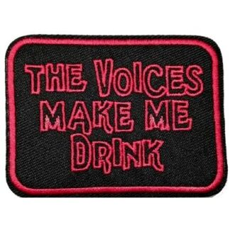 The Voices Make Me Drink Iron-On Patch