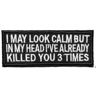 I May Look Calm But... Iron-On Patch