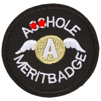 A**hole Merit Badge Iron-On Patch