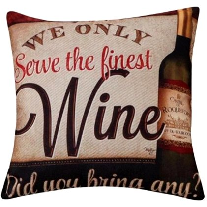 We Only Serve The Finest Wine Pillow Cover