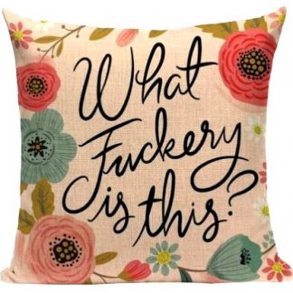 What F*ckery Is This? Pillow Cover