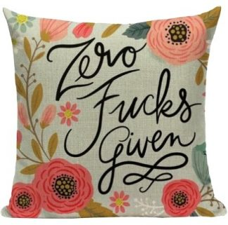 Zero F*cks Given Pillow Cover