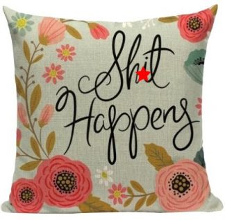 Sh*t Happens Pillow Cover