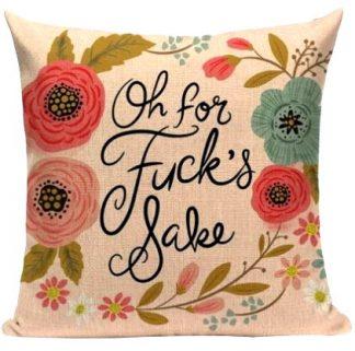 Oh For F*cks Sake Pillow Cover