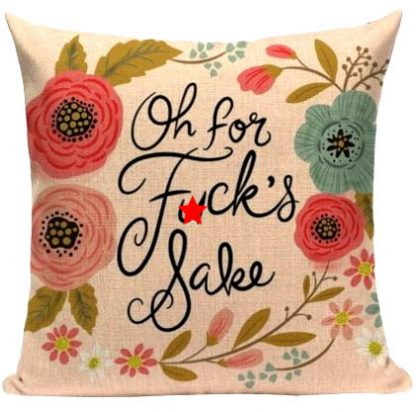 Oh For F*cks Sake Pillow Cover