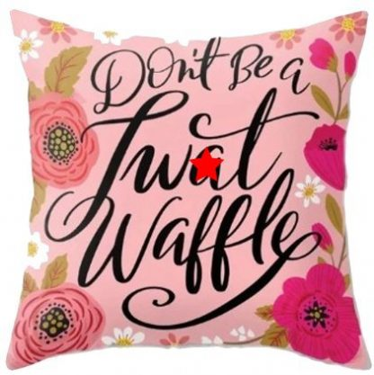 Don't Be A Tw*t Waffle Pillow Cover