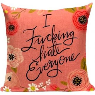 I F*cking Hate Everyone Pillow Cover