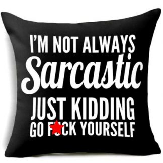 I'm Not Always Sarcastic Pillow Cover