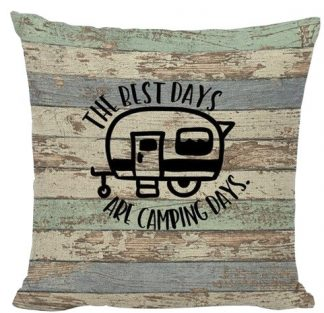 The Best Days Are Camping Days Pillow Cover