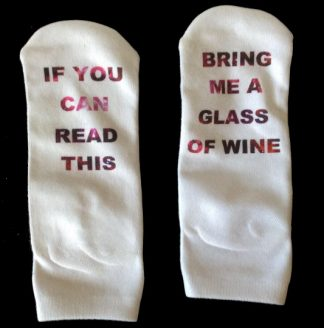 If You Can Read This Bring Me Wine Socks #3
