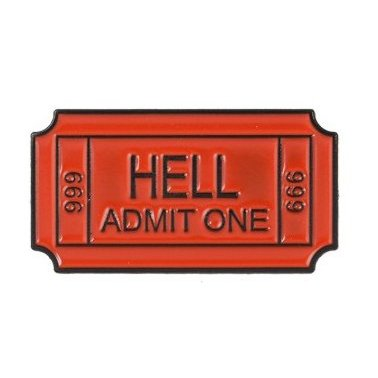 Hell Admit One Ticket Enamel Pin