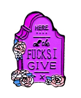 Here Lie The F*cks I Give Enamel Pin