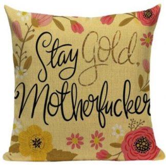 Stay Gold Motherf*cker Pillow Cover