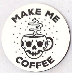 Fridge Magnet #4 - Make Me Coffee