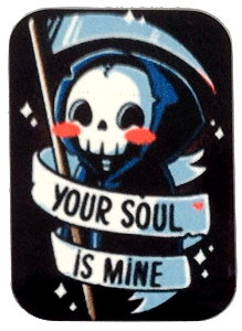 Fridge Magnet #12 - Grim Reaper Your Soul...