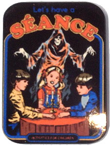 Fridge Magnet #27 - Let's Have A Seance