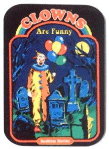 Fridge Magnet #28 - Clowns Are Funny