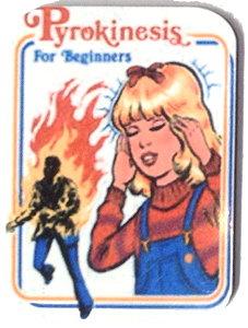 Fridge Magnet #29 - Pyrokinesis