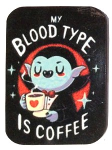 Fridge Magnet #41 - My Blood Type is Coffee
