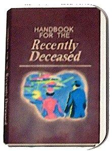 Fridge Magnet #42 - Handbook For The Recently Deceased