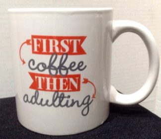 First Coffee Then Adulting Porcelain Coffee Mug