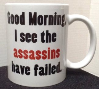 The Assassins Have Failed Porcelain Coffee Mug