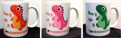 Don't Be A C***asaurous Porcelain Coffee Mug