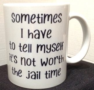 Not Worth The Jail Time Porcelain Mug