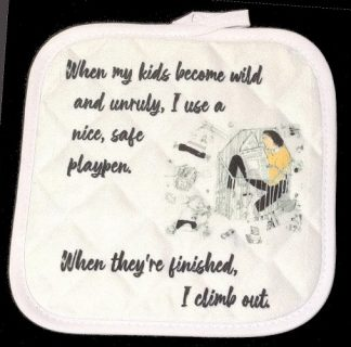Mom Humour - When My Kids Become Wild Pot Holder