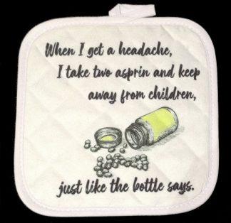 Mom Humour - When I Get A Headache Pot Holder