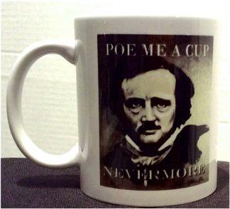 Edgar Allan Poe Me A Cup Porcelain Coffee Mug