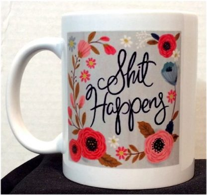 Sh*t Happens Porcelain Mug
