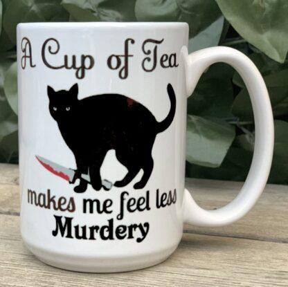 A Cup of Tea Makes Me Feel Less Murdery 15 oz Porcelain Mug