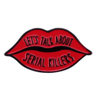 Let's Talk About Serial Killers Enamel Pin