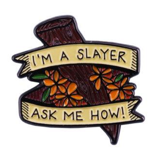 Buffy The Vampire Slayer I'm A Slayer Ask Me How Enamel Pin