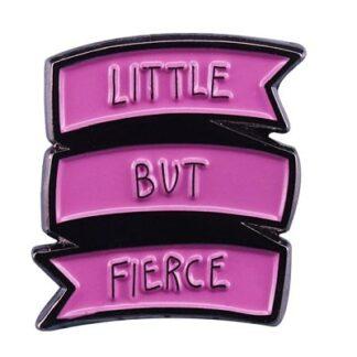 Little But Fierce Enamel Pin